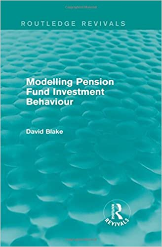 Book Modelling Pension Fund Investment Behaviour (Routledge Revivals)