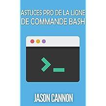 Astuces Pro de la Ligne de Commande Bash (French Edition)