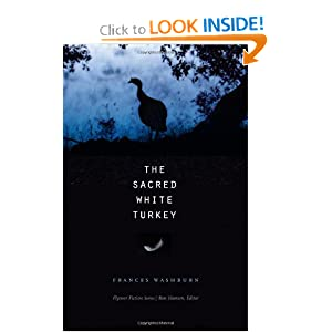 The Sacred White Turkey (Flyover Fiction) Frances Washburn