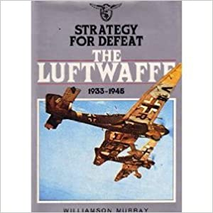 Book Strategy for Defeat: The Luftwaffe 1933-1945