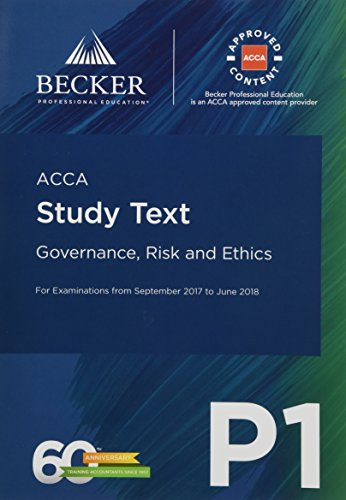 ACCA Approved – P1 Governance, Risk and Ethics (September 2017 to June 2018 exams): Study Text