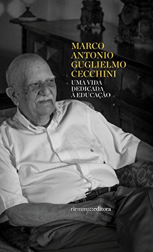 Marco  Antonio  Guglielmo  Cecchini: Uma vida dedicada  à educação