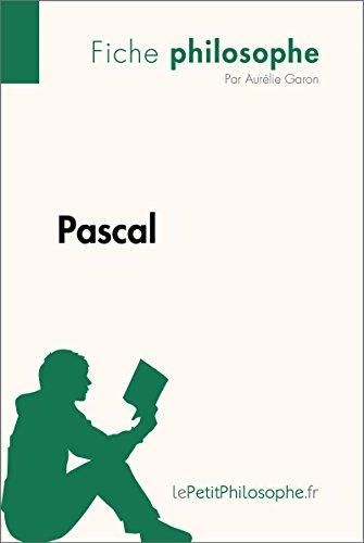 Pascal (Fiche philosophe): Comprendre la philosophie avec lePetitPhilosophe.fr (French Edition)