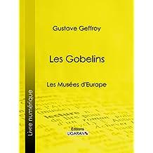 Les Gobelins: Les Musées d'Europe (French Edition)