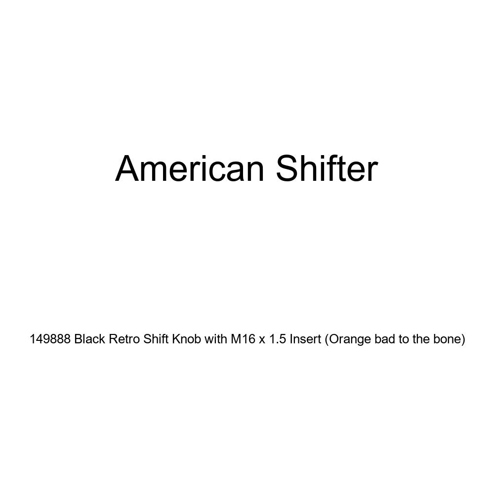 American Shifter 149888 Black Retro Shift Knob with M16 x 1.5 Insert Orange Bad to The Bone