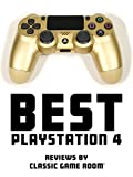 Best PlayStation 4 Reviews by Classic Game Room