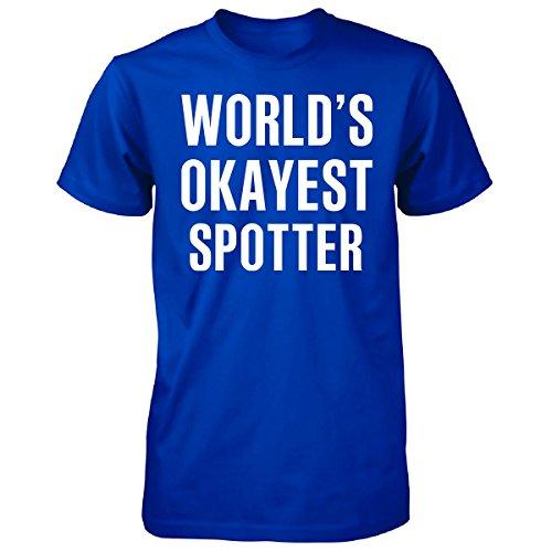 World's Okayest Spotter Funny Gift - Unisex Tshirt Royal L