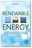 Renewable Energy, Fifth Edition: Physics, Engineering, Environmental Impacts, Economics and Planning
