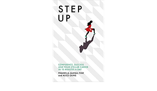 Step Up: Confidence, success and your stellar career in 10 minutes ...