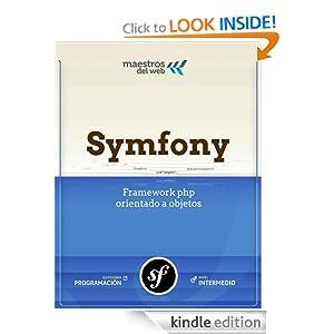 Curso Symfony 2 (Spanish Edition) (Gu&iacutea de Maestros del Web) Juan Ardissone and Maycol Alvarez