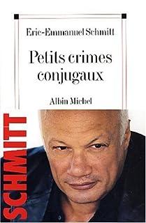 Petits crimes conjugaux, Schmitt, Éric-Emmanuel