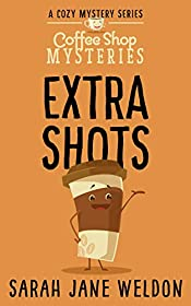 Extra Shots (Coffee Shop Mysteries Book 2)