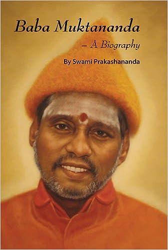 siddha yoga baba muktananda a biography