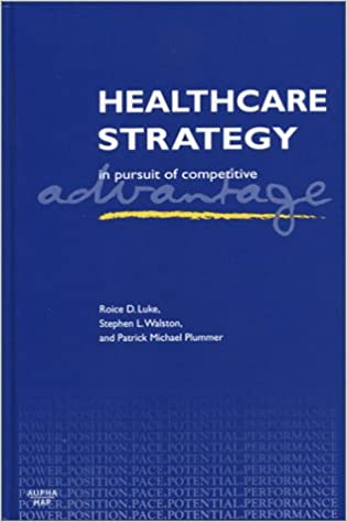 Healthcare strategy in pursuit of competitive advantage healthcare strategy in pursuit of competitive advantage 9781567932157 medicine health science books amazon fandeluxe Images