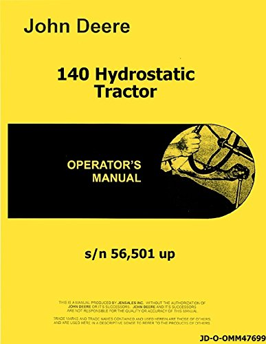 John Deere 140 Hydrostatic Tractor Operators Manual s/n 56,501 up omm47699