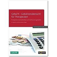 GebüTh - Gebührenübersicht für Therapeuten: Privatpreise nachvollziehbar und rechtssicher gestalten (praxismanagement professionell)