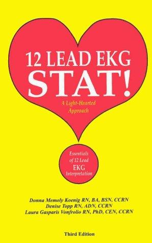 12 lead EKG stat! : a light-hearted approach : essentials of 12 lead EKG interpretation