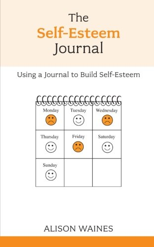 The Self-Esteem Journal: Using a Journal to Build Self-Esteem (Oversoming Common Problems) pdf
