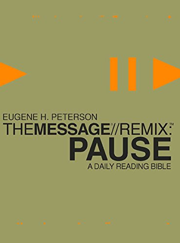 The Message//Remix: Pause: A Daily Reading Bible