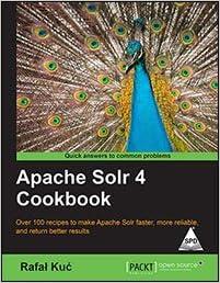 Download apache solr 4 cookbook over 100 recipes to make apache.