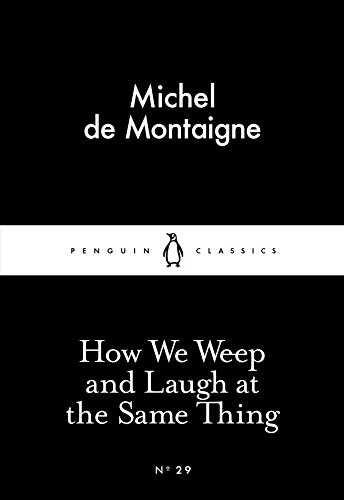 """""""How We Weep and Laugh at the Same Thing (Little Black Classics)"""" av Michel de Montaigne"""