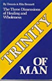 Trinity of Man: The Three Dimensions of Healing and Wholeness