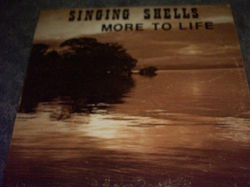 Singing Shells Vinyl More to Life