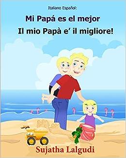 Italiano Espanol Mi Papa Es El Mejor Libro Infantil