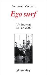 Ego surf : Un journal de l'an 2000 par Arnaud Viviant