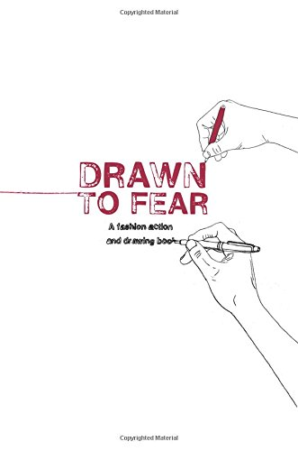 Drawn to Fear: A Fashion Action and Drawing Book