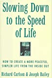 Slowing Down to the Speed of Life, Richard Carlson, 0062514539