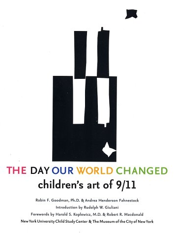 Read Online The Day Our World Changed: Children's Art of 9/11 PDF