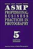 img - for Asmp Professional Business Practices in Photography book / textbook / text book