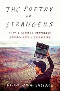 Book Cover: The Poetry of Strangers: What I Learned Traveling America with a Typewriter