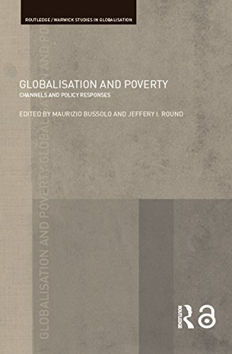 Globalisation and Poverty: Channels and Policy Responses (Routledge Studies in Globalisation Book 11)
