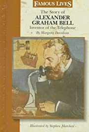 The Story of Alexander Graham Bell: Inventor…