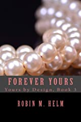 Forever Yours: Yours by Design, Book 3 (Volume 3)