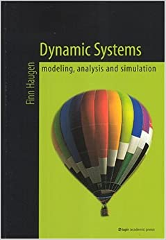 Dynamic Systems: Modeling, Analysis and Simulation