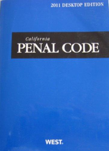 California Penal Code, 2011 Ed. (California Desktop Codes)