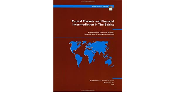 Capital Markets and Financial Intermediation in The Baltics (Occasional Paper (Intl Monetary Fund))