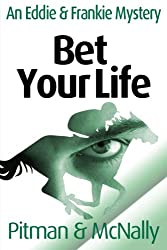 Bet Your Life (The Eddie Malloy Series Book 8)