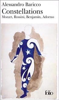 Constellations : Mozart, Rossini, Benjamin, Adorno par Alessandro Baricco