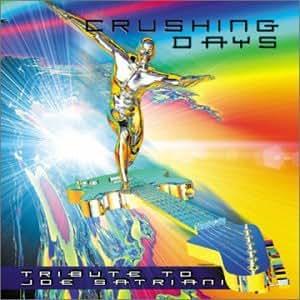 Crushing Days:Tribute to Joe Satriani