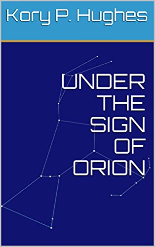 UNDER THE SIGN OF ORION - Constellation Hughes