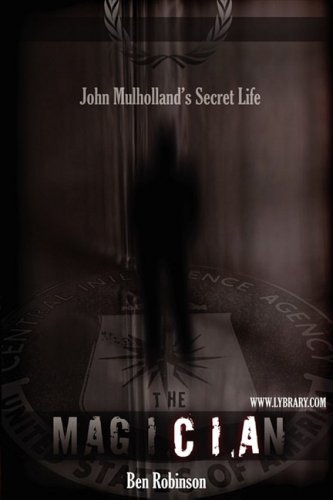 The Magician: John Mulholland's Secret Life por Ben Robinson