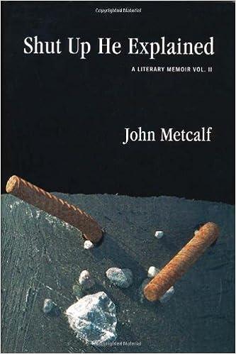 Shut Up He Explained: A Literary Memoir Vol. II