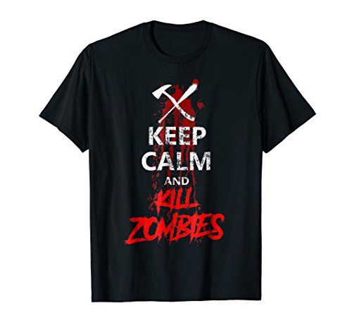 Keep Calm And Kill Zombies Tshirt Funny Gift For -