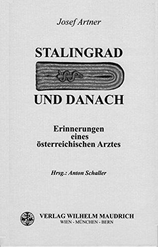 Stalingrad und danach: Erinnerungen eines österreichischen Arztes