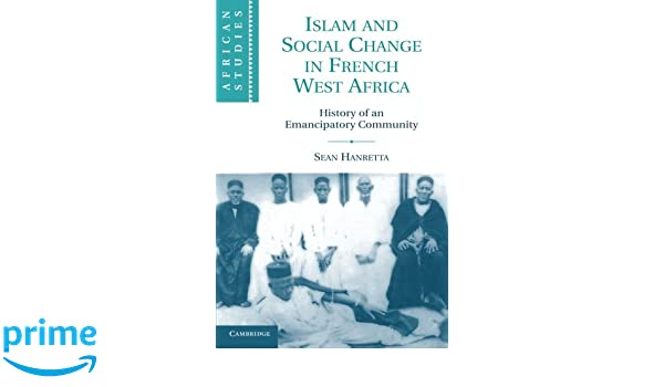 islam and social change in french west africa hanretta sean