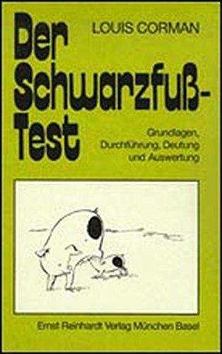Der Schwarzfuss-Test (SF-Test): Grundlagen, Durchführung, Deutung und Auswertung (Beiträge zur Psychodiagnostik des Kindes)